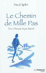 Prix ALEF 2012 : Pascal Spiler, Le Chemin de mille pas ! dans developpement personnel 9782813204172