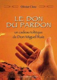 Un auteur : Olivier Clerc et le Don du Pardon   dans developpement personnel